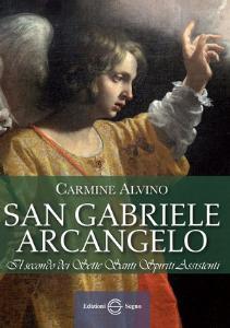 San Gabriele Arcangelo Il secondo dei Sette Santi Spiriti Assistenti