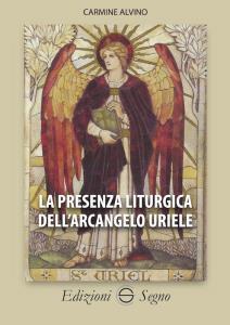 Presenza liturgica del quarto Arcangelo: preghiere , esorcismi, eterno riposo