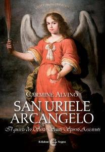 San Uriele Arcangelo. Il quarto dei Sette Santi Spiriti Assistenti